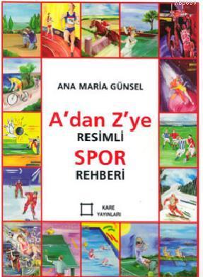 A'dan Z'ye Resimli Spor Rehberi