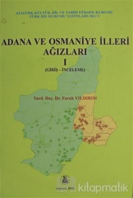 Adana ve Osmaniye İlleri Ağızları Cilt: 1 Faruk Yıldırım