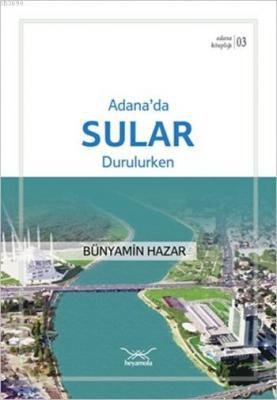 Adana'da Sular Durulurken