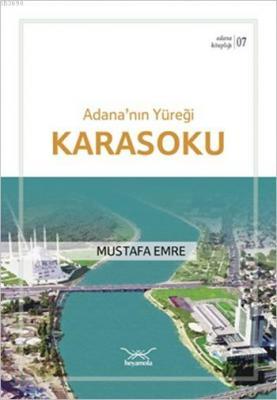 Adana'nın Yüreği Karasoku