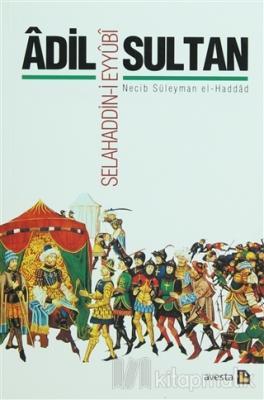 Adil Sultan Selahaddin-i Eyyubi