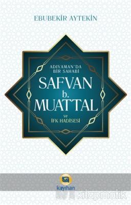 Adıyaman' da Bir Sahabi - Safvan b. Muattal ve İfk Hadisesi