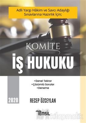 Adli Yargı Hakim ve Savcı Adaylığı Sınavlarına Hazırlık İçin; Komite İş Hukuku 2020