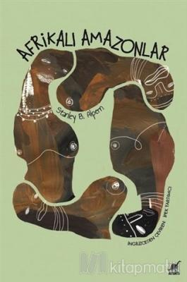 Afrikalı Amazonlar Stanley B. Alpern