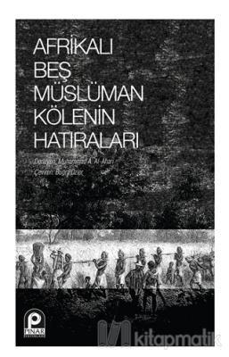 Afrikalı Beş Müslüman Kölenin Hatıraları Muhammad A. Al-Ahari