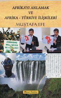 Afrikayı Anlamak ve Afrika - Türkiye İlişkileri