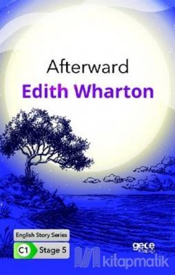Afterward - İngilizce Hikayeler C1 Stage 5 Edith Wharton