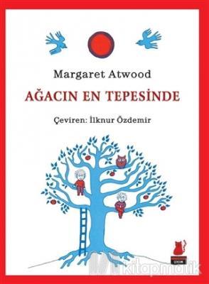 Ağacın En Tepesinde Margaret Atwood