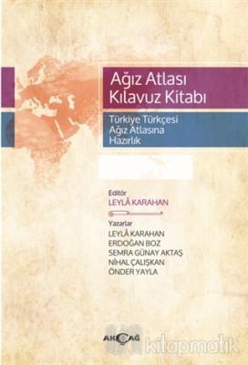 Ağız Atlası Kılavuz Kitabı (Türkiye Türkçesi Ağız Atlasına Hazırlık)