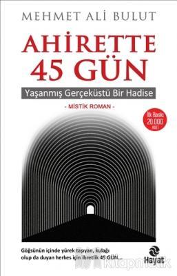 Ahirette 45 Gün Mehmet Ali Bulut
