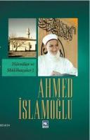 Ahmed İslamoğlu Hatıralar ve Mülahazalar 1