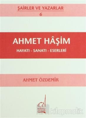 Ahmet Haşim Hayatı - Sanatı - Eserleri