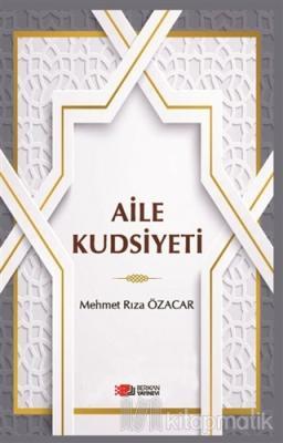Aile Kudsiyeti Mehmet Rıza Özacar