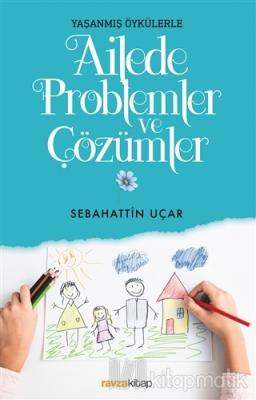 Ailede Problemler ve Çözümler