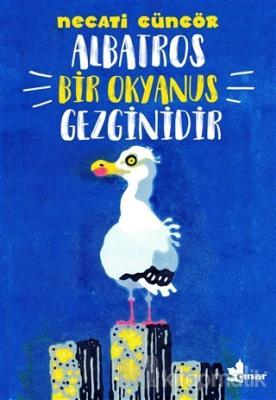 Albatros Bir Okyanus Gezginidir