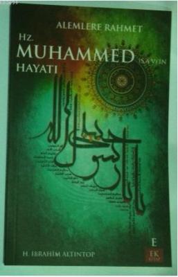 Alemlere Rahmet Hz. Muhammed (s.a.v.)'in Hayatı