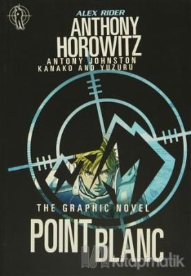 Alex Rider The Graphic Novel Point Blanc