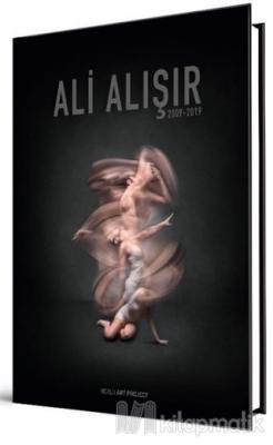 Ali Alışır 2009 - 2019 (Ciltli)
