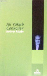 Ali Yakup Cenkçiler Hatıra Kitabı