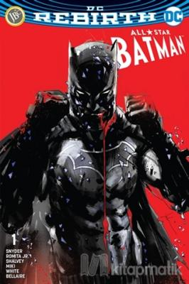 All-Star Batman Sayı 1 ( DC Rebirth ) Scott Snyder
