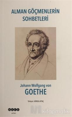 Alman Göçmenlerin Sohbetleri Johann Wolfgang Von Goethe