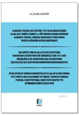 Almanya Federal Meclisi'nin 1915 Olaylarına İlişkin 02. 06. 2016 Tarihli Kararı ve Söz Konusu Karar