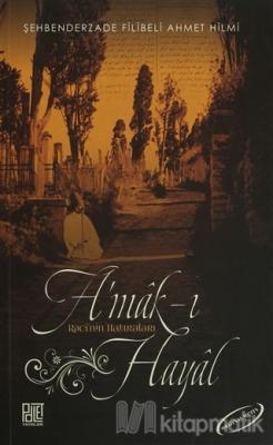 A'mak-ı Hayal (Orijinal Metin)