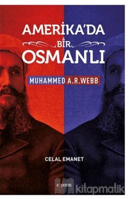 Amerika'da Bir Osmanlı - Muhammed A. R. Webb