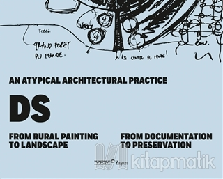 An Atypical Architectural Practice DS: From Rural Painting to Landscape – From Documentation to Preservation