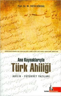 Ana Kaynaklarıyla Türk Ahiliği