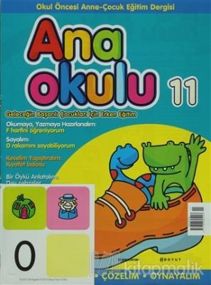 Ana Okulu  Sayı: 11 Okul Öncesi Anne-Çocuk Eğitim Dergisi