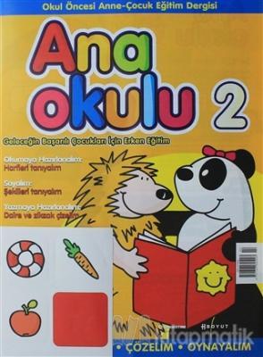 Ana Okulu Sayı: 2 Okul Öncesi Anne-Çocuk Eğitim Dergisi