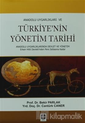 Anadolu Uygarlıkları veTürkiye'nin Yönetim Tarihi