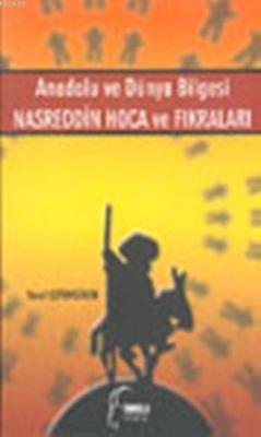 Anadolu ve Dünya Bilgesi Nasreddin Hoca ve Fıkraları