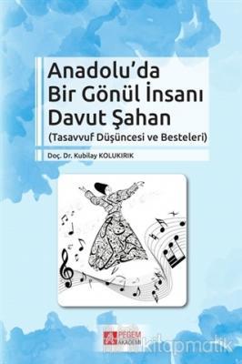 Anadolu'da Bir Gönül İnsanı Davut Şahan
