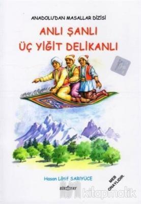 Anadolu'dan Masallar Dizisi - Anlı Şanlı Üç Yiğit Delikanlı