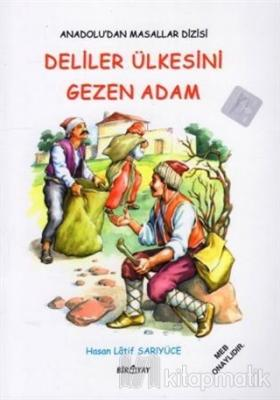 Anadolu'dan Masallar Dizisi - Deliler Ülkesini Gezen Adam