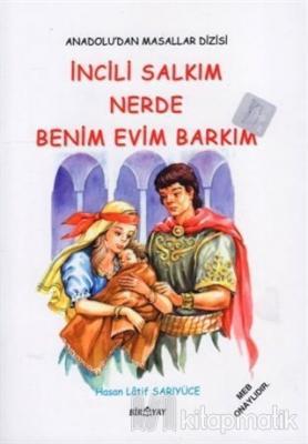 Anadolu'dan Masallar Dizisi - İncili Salkım Nerde Benim Evim Barkım