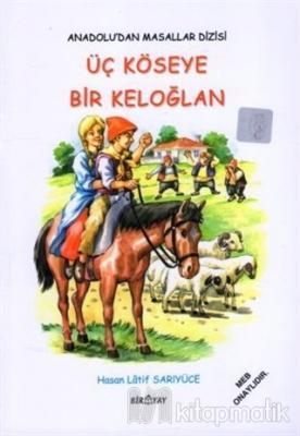 Anadolu'dan Masallar Dizisi - Üç Köseye Bir Keloğlan