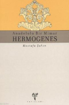 Anadolulu Bir Mimar Hermogenes