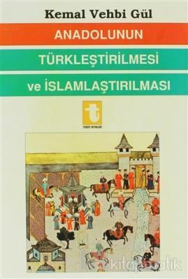 Anadolunun Türkleştirilmesi ve İslamlaştırılması