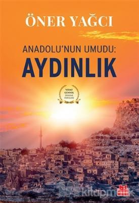 Anadolu'nun Umudu: Aydınlık Öner Yağcı