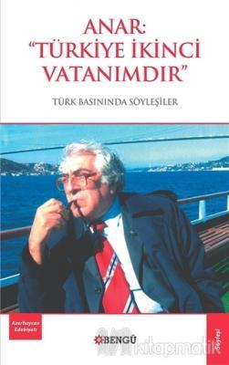 Anar: Türkiye İkinci Vatanımdır