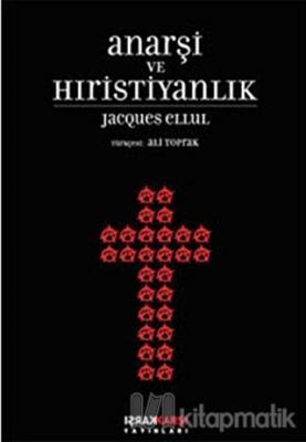 Anarşi ve Hıristiyanlık Jacques Ellul