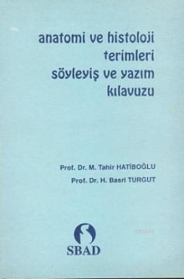 Anatomi ve Histoloji Terimleri Söyleyiş ve Yazım Kılavuzu