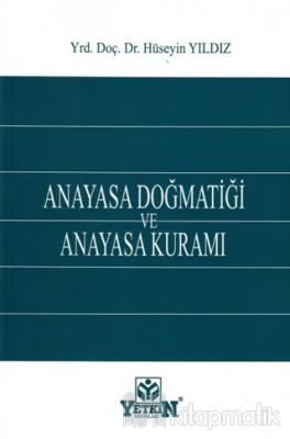 Anayasa Doğmatiği ve Anayasa Kuramı