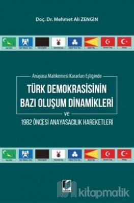 Anayasa Mahkemesi Kararları Eşliğinde Türk Demokrasisinin Bazı Oluşum