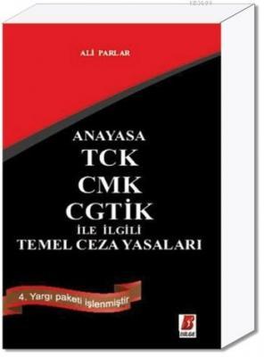 Anayasa-TCK-CMK-CGTİK İle İlgili Temel Ceza Yasaları