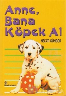 Anne, Bana Köpek Al Necati Güngör