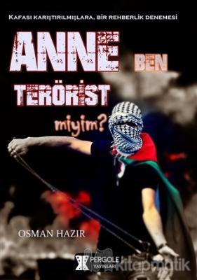 Anne Ben Terörist miyim?